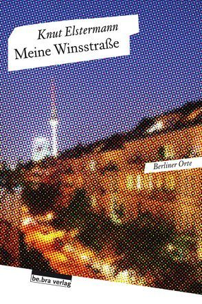 Meine Winsstraße von Elstermann,  Knut