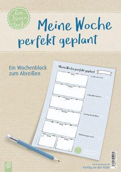 Meine Woche perfekt geplant, live – love – teach von Redaktionsteam Verlag an der Ruhr