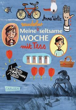 Meine wunderbar seltsame Woche mit Tess von Kehn,  Regina, Kluitmann,  Andrea, Woltz,  Anna