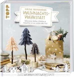 Meine wunderbare Weihnachtswerkstatt von Eckes,  Nina, Klobes,  Miriam, Rundel,  Johanna, Wicke,  Susanne
