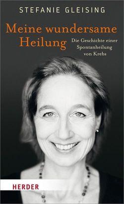 Meine wundersame Heilung von Gleising,  Stefanie