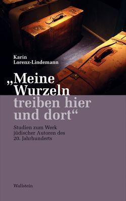 """""""Meine Wurzeln treiben hier und dort"""" von Lorenz-Lindemann,  Karin"""