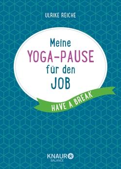 Meine Yoga-Pause für den Job von Reiche,  Ulrike