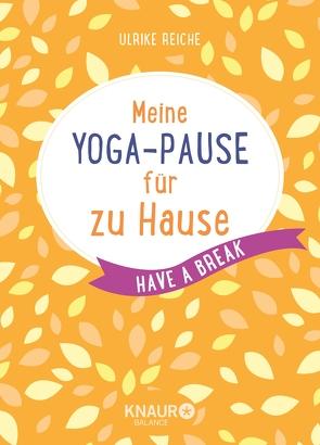 Meine Yoga-Pause für zu Hause von Reiche,  Ulrike