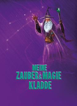 Meine Zauber & Magie Kladde von Schulze,  Angelina