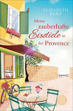 Meine zauberhafte Eisdiele in der Provence von Bard,  Elizabeth, Jakubeit,  Alice