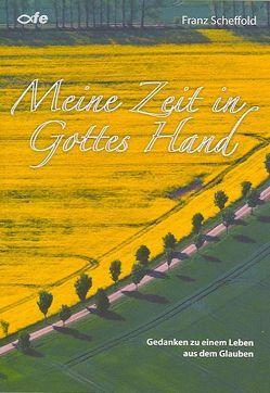 Meine Zeit in Gottes Hand von Scheffold,  Franz