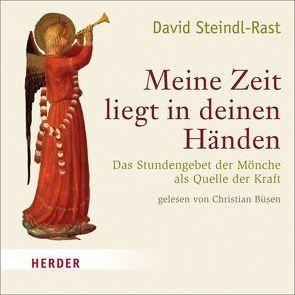 Meine Zeit liegt in deinen Händen von Steindl-Rast,  David