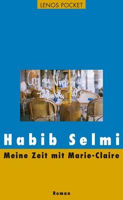 Meine Zeit mit Marie-Claire von Karachouli,  Regina, Selmi,  Habib