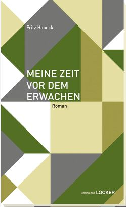 Meine Zeit vor dem Erwachen von Habeck,  Fritz, Weber,  Andreas
