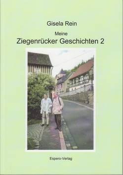 Meine Ziegenrücker Geschichten 2 von Rein,  Gisela