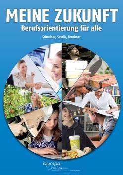 Meine Zukunft von Bruckner,  Oliver, Schreiner,  Eva, Sevcik,  Christian