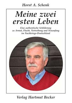 Meine zwei ersten Leben von Schenk,  Horst Alfred