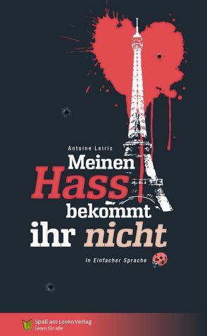 Meinen Hass bekommt ihr nicht von Antoine,  Leiris, Döbert,  Marion, Spaß am Lesen Verlag GmbH