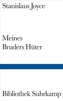 Meines Bruders Hüter von Eliot,  T. S., Ellmann,  Richard, Joyce,  Stanislaus, Schmidt,  Arno