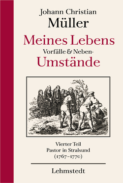 Meines Lebens Vorfälle und Neben- Umstände von Löffler,  Katrin, Müller,  Johann Ch