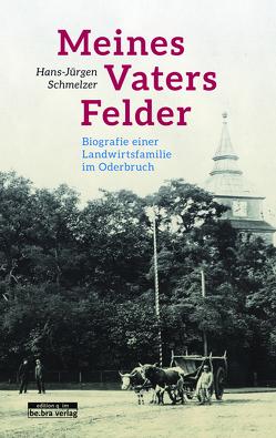 Meines Vaters Felder von Schmelzer,  Hans-Jürgen