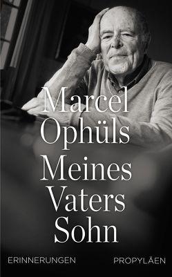 Meines Vaters Sohn von Ophüls,  Marcel, Rosteck,  Jens