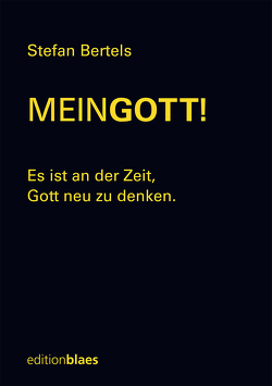 MeinGOTT! von Bertels,  Stefan