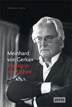 Meinhard von Gerkan – Vielfalt in der Einheit von Tietz,  Jürgen