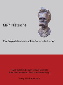 MeinNietzsche – von Becker,  Hans J, Ommeln,  Miriam, Seitschek,  Hans O, Wachendorff,  Elke