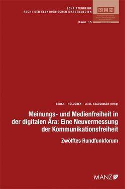 Meinungs- und Medienfreiheit in der digitalen Ära von Berka,  Walter, Holoubek,  Michael, Leitl-Staudinger,  Barbara