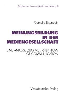 Meinungsbildung in der Mediengesellschaft von Eisenstein,  Cornelia