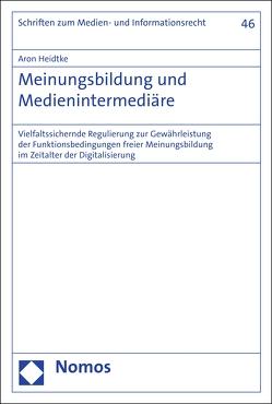 Meinungsbildung und Medienintermediäre von Heidtke,  Aron