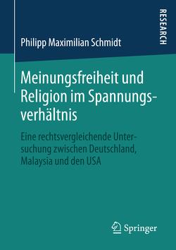 Meinungsfreiheit und Religion im Spannungsverhältnis von Schmidt,  Philipp Maximilian