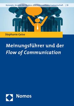 """Meinungsführer und der """"Flow of Communication"""" von Geise,  Stephanie"""