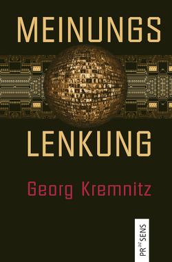 Meinungslenkung von Kremnitz,  Georg