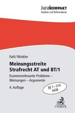 Meinungsstreite Strafrecht AT und BT/1 von Fahl,  Christian, Winkler,  Klaus