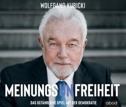 Meinungsunfreiheit von Diekmann,  Michael J., Kubicki,  Wolfgang
