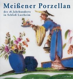 Meißener Porzellan des 18. Jahrhunderts von Eikelmann,  Renate, Grigat-Hunger,  Martina, Heym,  Sabine, Schommers,  Annette