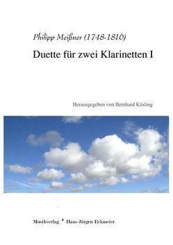 Meißner, Philipp (1748-1816): Duette für zwei Klarinetten I von Kösling,  Bernhard, Meissner,  Philipp