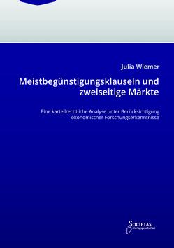 Meistbegünstigungsklauseln und zweiseitige Märkte von Wiemer,  Julia