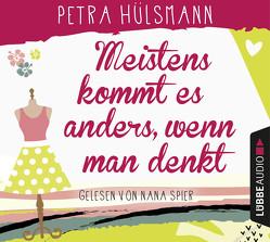 Meistens kommt es anders, wenn man denkt von Hülsmann,  Petra, Spier,  Nana