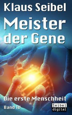 Meister der Gene von Seibel,  Klaus