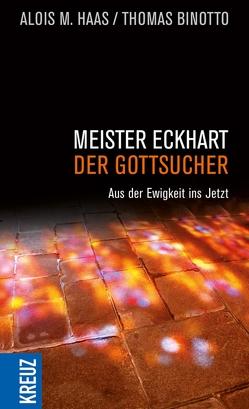 Meister Eckhart – der Gottsucher von Haas,  Alois M.