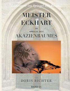 Meister Eckhart im Spiegel des Akazienbaumes von Richter,  Doris