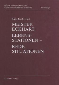 Meister Eckhart. Lebensstationen – Redesituationen von Jacobi,  Klaus