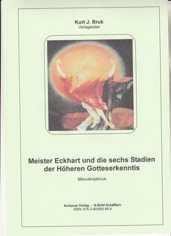 Meister Eckhart und die sechs Stadien der Höheren Gotteserkenntis von Bruk,  Kurt Josef