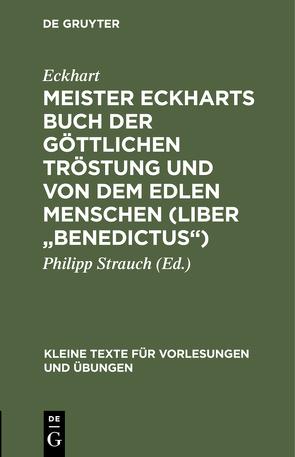 """Meister Eckharts Buch der göttlichen Tröstung und Von dem edlen Menschen (Liber """"Benedictus"""") von Eckhart, Strauch,  Philipp"""