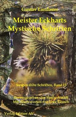 Meister Eckharts -Mystische Schriften von Landauer,  Gustav, Rausch,  Uwe, Wolf,  Siegbert