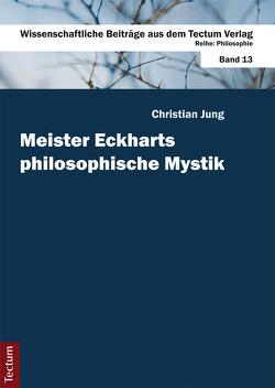 Meister Eckharts philosophische Mystik von Jung,  Christian