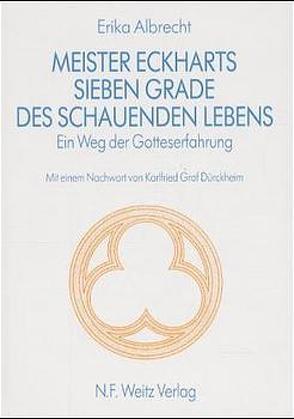 Meister Eckharts sieben Grade des schauenden Lebens von Albrecht,  Erika, Dürckheim,  Karlfried von