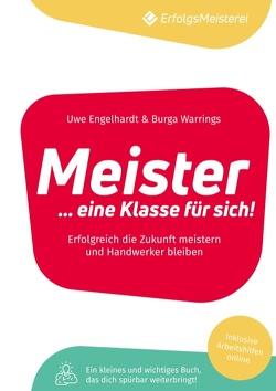 Meister – Eine Klasse für sich von Engelhardt,  Uwe, Warrings,  Burga