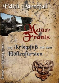 Meister Frantz auf Kriegsfuß mit dem Höllenfürsten von Parzefall,  Edith