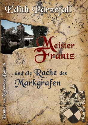 Meister Frantz und die Rache des Markgrafen von Parzefall,  Edith