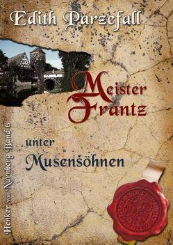 Meister Frantz unter Musensöhnen von Parzefall,  Edith